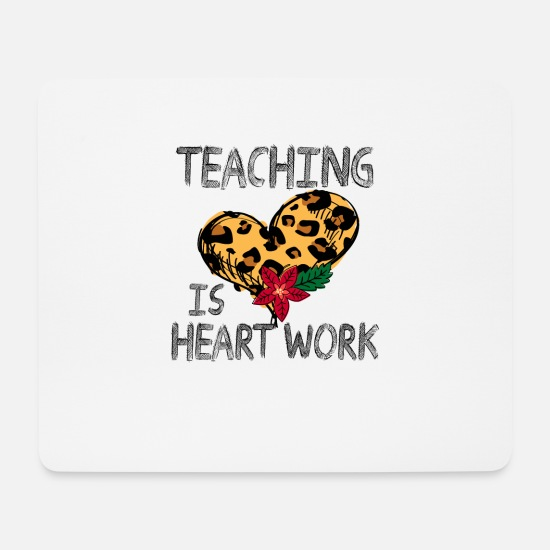Love Mouse Pads - Teaching Is Heart Work - Mouse Pad white