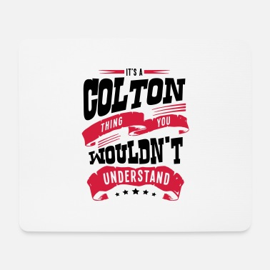 Colton colton name thing you wouldnt understand - Mouse Pad