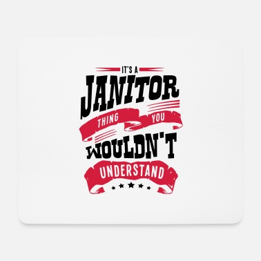 Janitor its a janitor thing you wouldnt understa - Mouse Pad