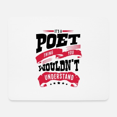 Poet its a poet thing you wouldnt understand - Mouse Pad