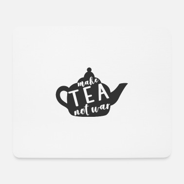 Make A Present make tea not was a present - Mouse Pad