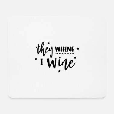 Sex they wine cry gift wine - Mouse Pad