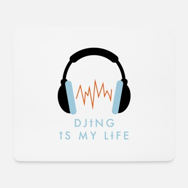Djing Djing is my Life - Mousepad