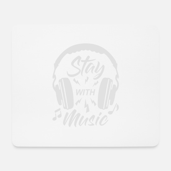 Musizieren Mousepads  - Stay With Music - Mousepad Weiß