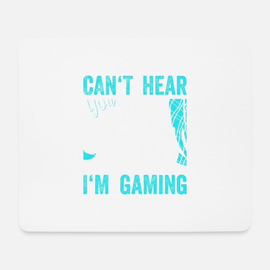 Controller Mousepads  - CANT HEAR YOU I´M GAMING lustiges Gechenk - Mousepad Weiß