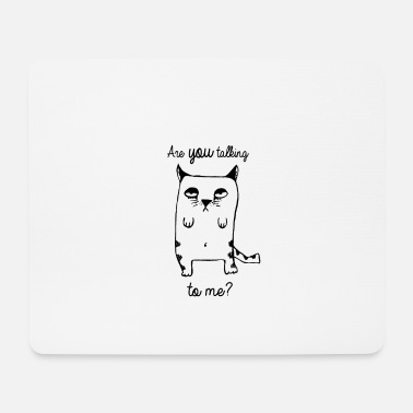 Cat - Are you talking to me? Taxidriver Cat - Mouse Pad
