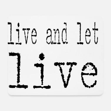 Live live and let live - Mouse Pad