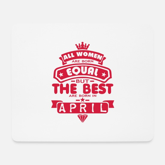 Zitat Mousepads  - april women equal best born month logo - Mousepad Weiß
