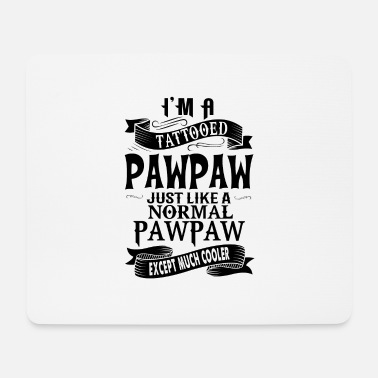For Pawpaw TATTOOED PAWPAW - Mouse Pad