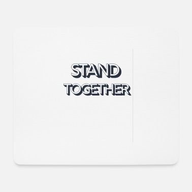 Stand Stand together - Mouse Pad
