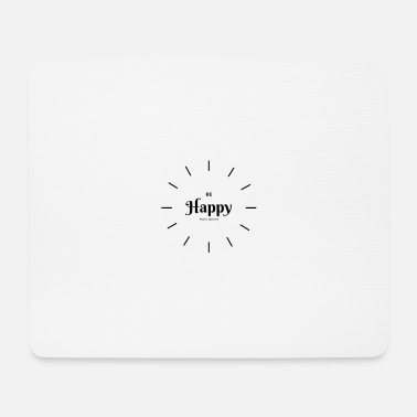 Happiness Happy Be Happy - Mouse Pad