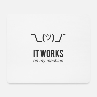 It works on my machine Funny Programmer Design - Mousepad