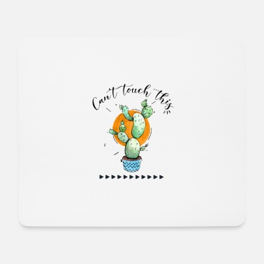 Cant Can't Touch This - Mouse Pad