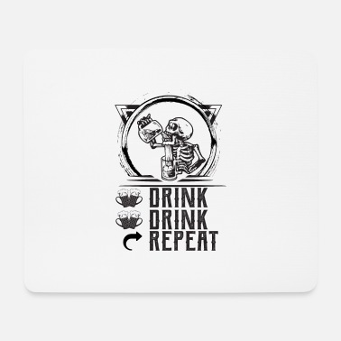 Drink DRINK DRINK REPEAT - Mouse Pad
