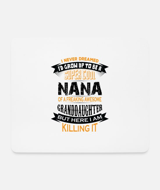Birthday Mouse Pads - Super Cool Nana Of A Freaking Awesome Granddaught - Mouse Pad white