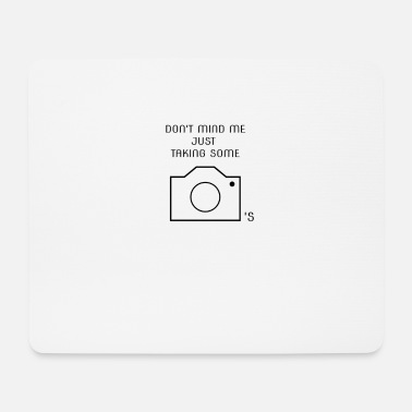Photograph-jetzt-alle-mal Don't mind me just taking some fotos - Mousepad