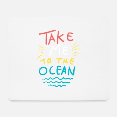 Chill Take Me to the Ocean Summer T-Shirt - Mouse Pad