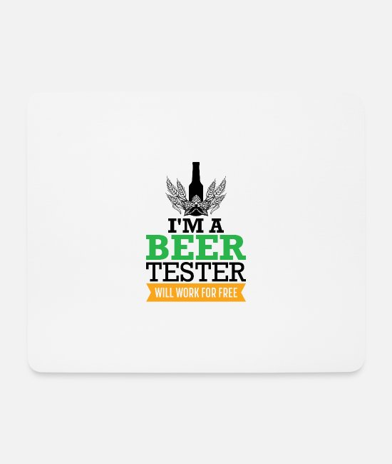 Ascension Mouse Pads - Beer Tester, even work for FREE! männertag - Mouse Pad white