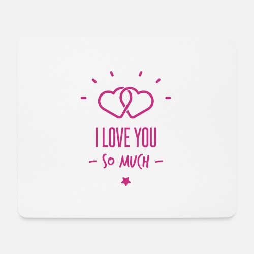 I Love You So Much Muismat Spreadshirt