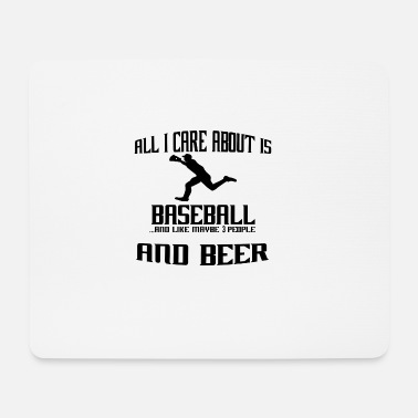 All I Care About All i care about is baseball - Mouse Pad