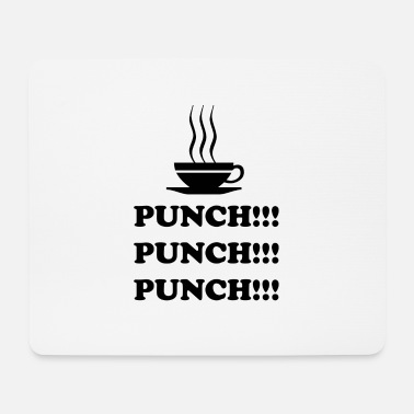 Punch Punch !!! Punch !!! Punch !!! - Tappetino mouse