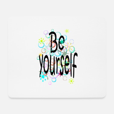 Yourself Be yourself - Mouse Pad