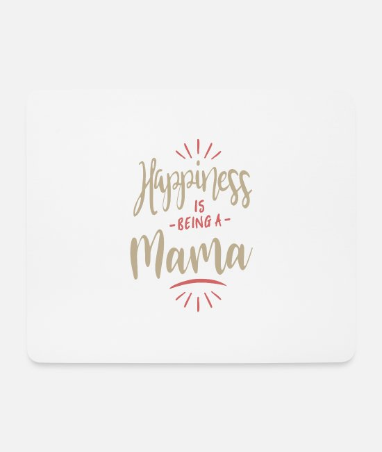 Mummy Mouse Pads - Happiness Mama - Mouse Pad white