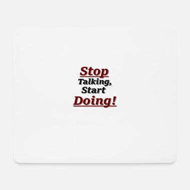 Start Stop Talking, Start Doing! - Mousepad (Querformat)