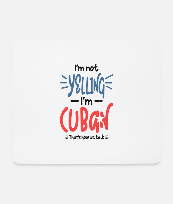 Pride Mouse Pads - I'm Not Yelling I'm Cuban - Mouse Pad white