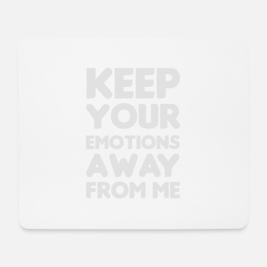 Emotion Keep your emotions away - Musmatta