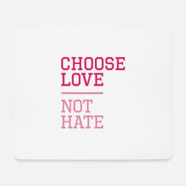 Love Choose Love not hate. Cool Motivational Gifts.SALE - Mouse Pad