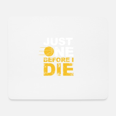Sterben just one before i die - Mousepad (Querformat)