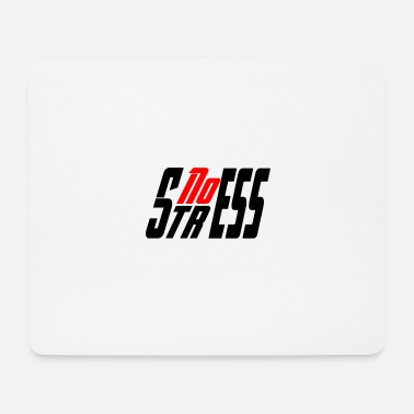 Stress No stress - Mouse Pad