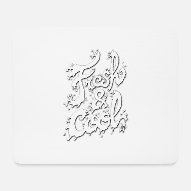 Cooler Spruch Fresh & Cool - Mousepad