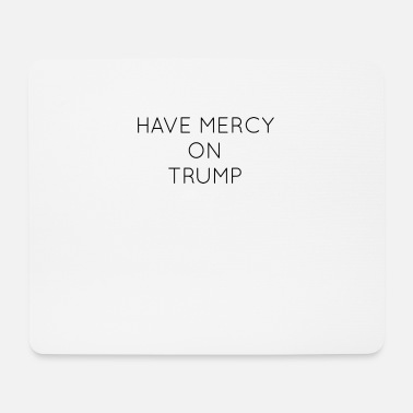 Wretch Trump pity - Mouse Pad