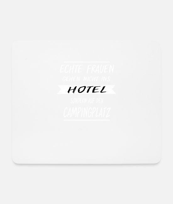 Birthday Mouse Pads - Real Women Do not Go To Hotel - Campsite - Mouse Pad white