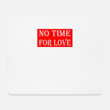 Nolove No time For Love - Mousepad