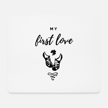 Irish Irish Dance MY FIRST LOVE - Mouse Pad