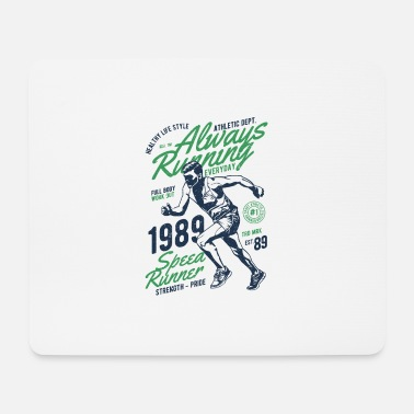 Always Always Running - Always in the race - Mouse Pad