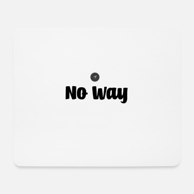 NOWAY gift - Mouse Pad