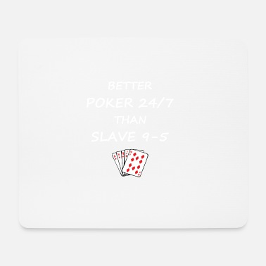 Dear poker than working! - Mouse Pad