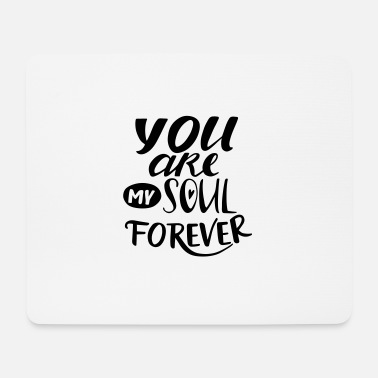 youaremysoulforever - Mouse Pad