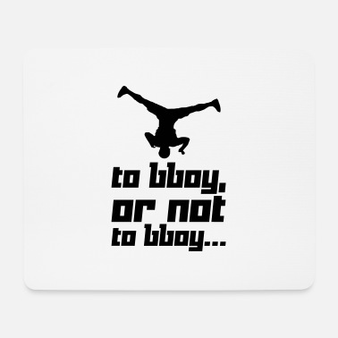 Bboy To bboy, or not to bboy... (Vector) - Podkładka pod myszkę