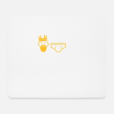 Lazy Underwear I Only Want To Wear Underwear And A Crown - Mouse Pad