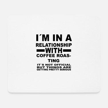 Roast relationship with COFFEE ROASTING - Mouse Pad