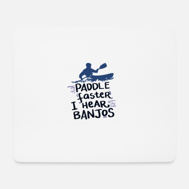 Hill Billy Paddle faster I hear banjos Geschenkidee - Mousepad