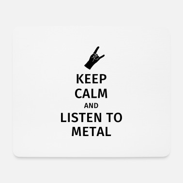 Metalheads Keep Calm and Listen to Metal - Musemåtte