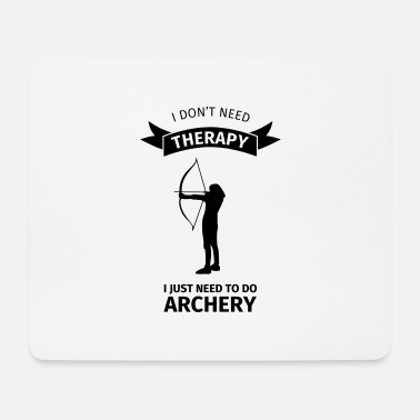 Keep Calm I Don't Need Therapy I Just need to do archery - Mousepad