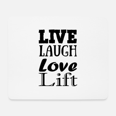 Live,laugh,love, lift - Tappetino mouse