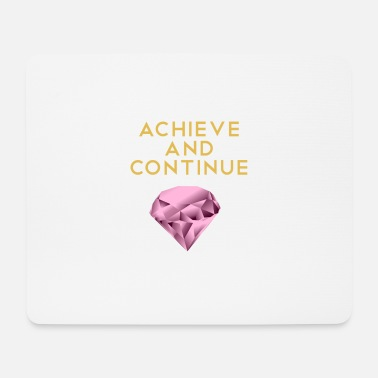 Achieve Goals Achieve goals and continue Push Push - Mouse Pad